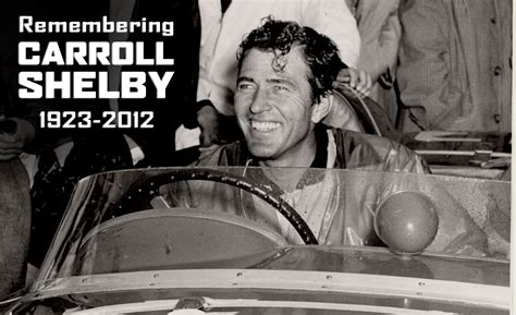Carroll Shelby Biography, Carroll Shelby s Famous Quotes ...