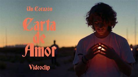 Carta de Amor   Un Corazón  Videoclip Oficial    YouTube
