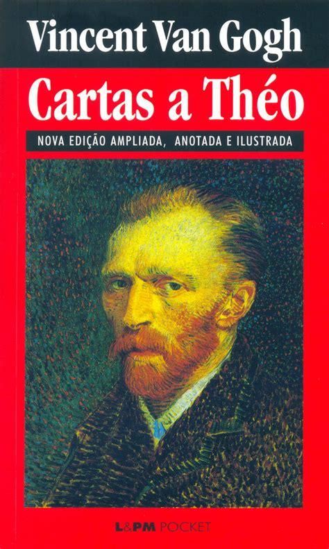 CARTAS A THÉO   Vincent Van Gogh   L&PM Pocket   A maior ...