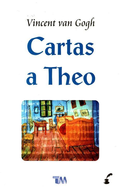Cartas A Theo   Vincent Van Gogh / Tomo   $ 169.00 en ...