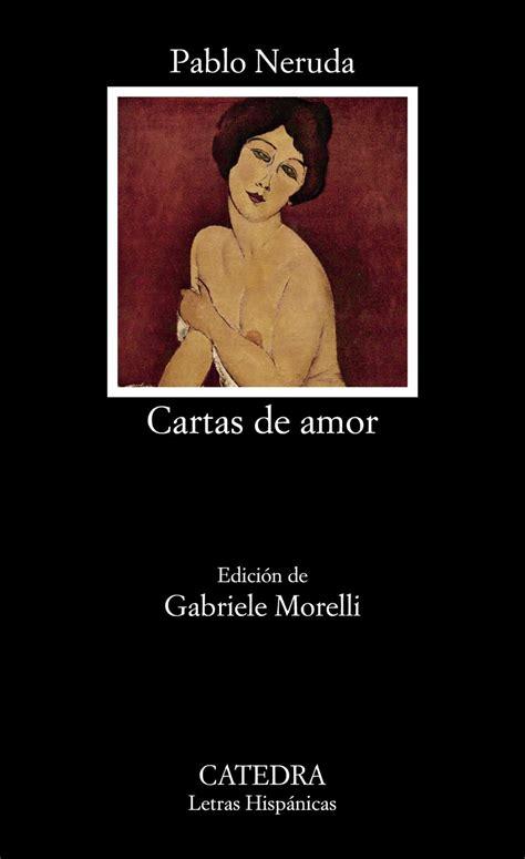 Cartas de amor   NERUDA, PABLO: CATEDRA   · Librería ...