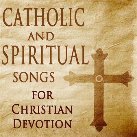 Catholic and Spiritual Songs for Christian Devotion ...