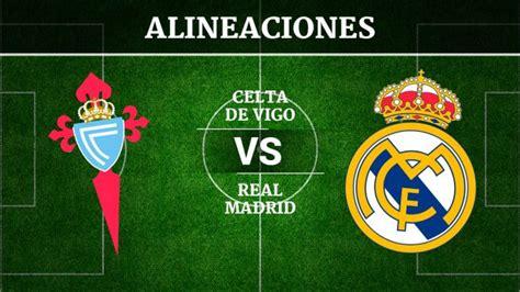 Celta vs Real Madrid hoy: canal de televisión y horario ...