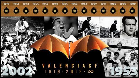 Centenario Valencia CF: Cronología de los cien años del ...