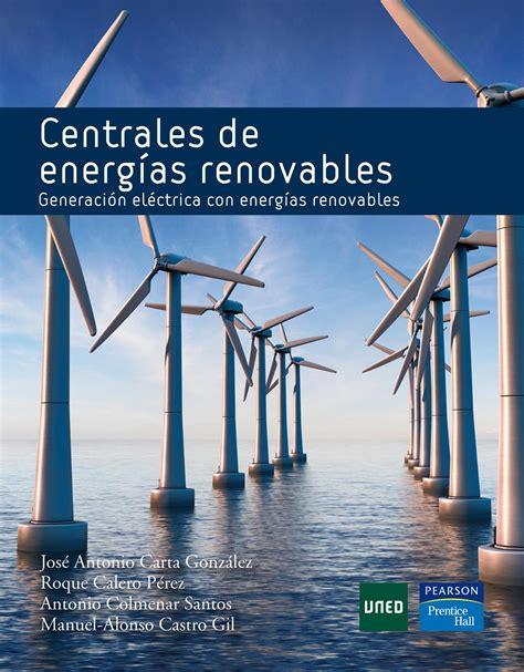 CENTRALES DE ENERGIA RENOVABLES. GENERACION ELECTRICA CON ...