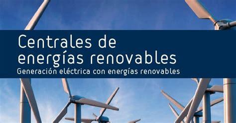 Centrales de energías renovables: Generación eléctrica con ...