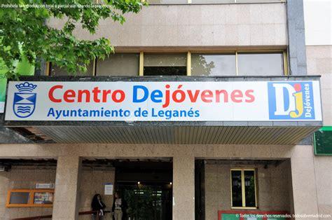 Centro de Jóvenes del Ayuntamiento de Leganes ...