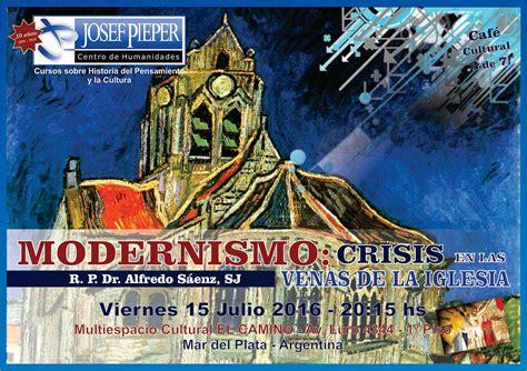 Centro Pieper: Modernismo: Crisis en las Venas de la ...