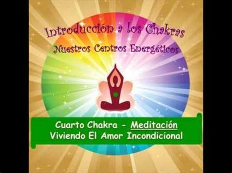 Chakra 4 4  Meditación Viviendo El Amor Incondicional ...