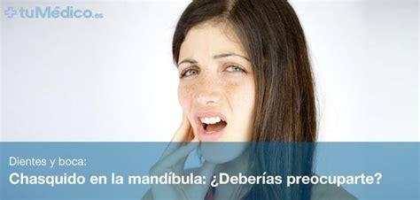 Chasquido en la mandíbula: ¿Deberías preocuparte?