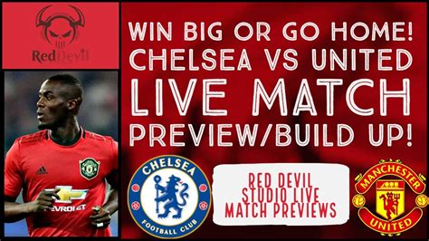 Chelsea Vs Manchester United Live Match Preview/Build Up ...
