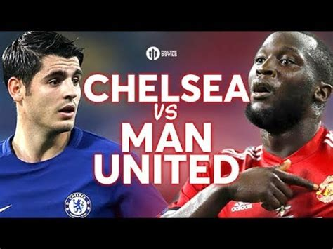 Chelsea vs Manchester United LIVE PREVIEW!   YouTube