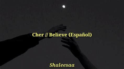 Cher // Believe  Letra Español    YouTube