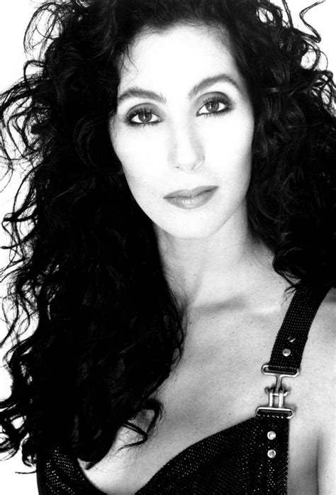 Cher  I adore her acting way more than her music ...