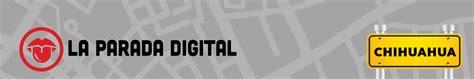 chihuahua – Noticias de Chihuahua – La Parada Digital