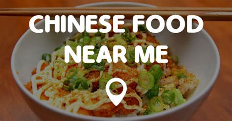CHINESE FOOD NEAR ME   Find Chinese Food Near Me Fast!