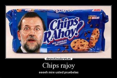 Chips rajoy | Desmotivaciones