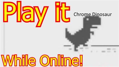 Chrome Offline Dinosaur Game    Play Online!   YouTube