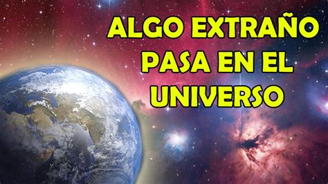Científicos y la NASA No Entienden qué está Pasando en el ...