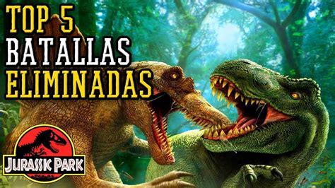 Cinco Batallas Eliminadas de Dinosaurios | Saga Jurassic ...