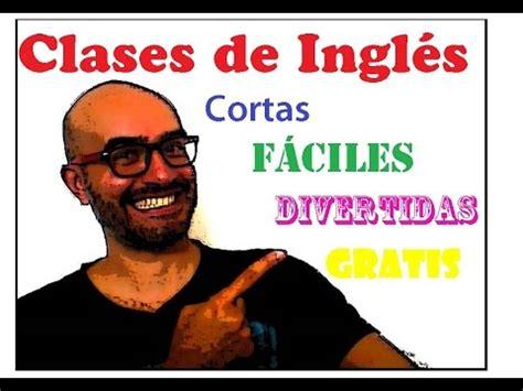 Clases de Inglés GRATIS, FÁCILES y CORTAS   YouTube