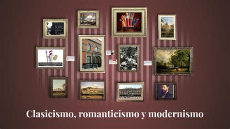 Clasicismo, romanticismo y modernismo by Karentruch ...
