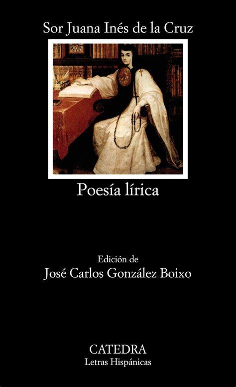 Clásicos Inolvidables  CXLIX : Poesía de sor Juana Inés de ...