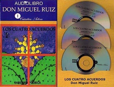 Claves de Conciencia: LOS CUATRO ACUERDOS, Don Miguel Ruiz ...