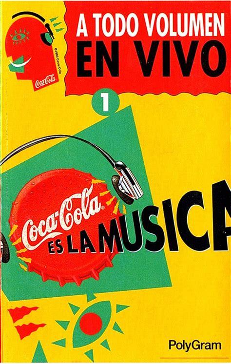 Coca Cola Es La Musica   A Todo Volumen En Vivo 1  1993 ...