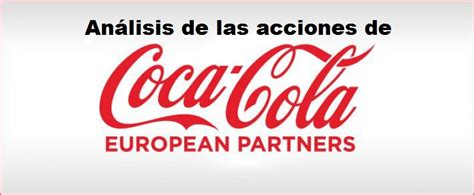 Coca Cola European Partners ¿Compramos sus acciones ...