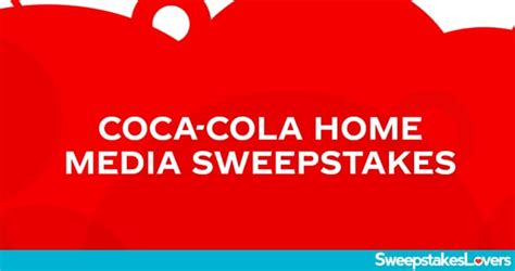 Coca Cola Home Media Sweepstakes 2020