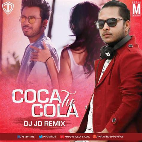 Coca Cola Tu  Remix    DJ JD   MP3Virus