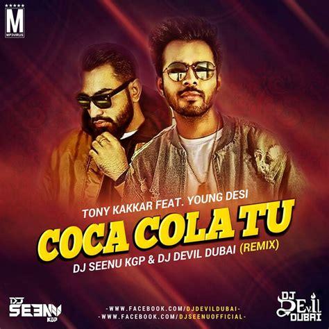 Coca Cola Tu  Remix    DJ Seenu KGP & DJ Devil Dubai ...