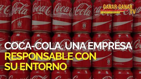 Coca Cola, una empresa responsable con su entorno.   YouTube