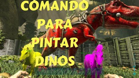 COMANDO PARA PINTAR DINOS | ARK SURVIVAL EVOLVED   YouTube
