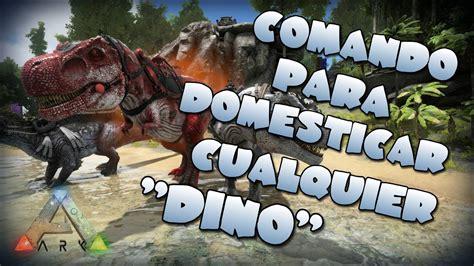 Comando para tamear cualquier  Dino    Ark Survival ...