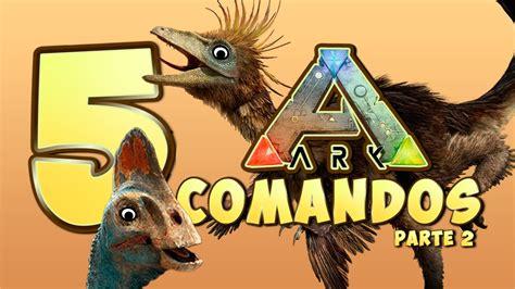 Comandos ARK Survival Evolved | Tamear dinosaurios y ser ...