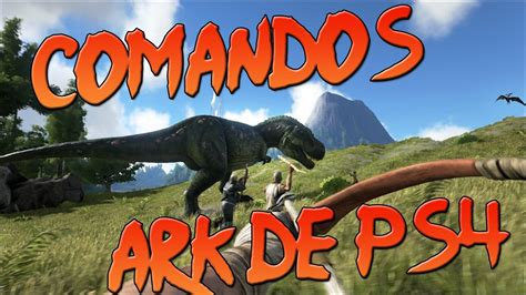 COMANDOS PARA ARK PS4!! Admin Commands| Ark:Survival ...