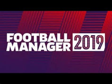 Come Scaricare Football Manager 2019 GRATIS!!! PC ITA ...