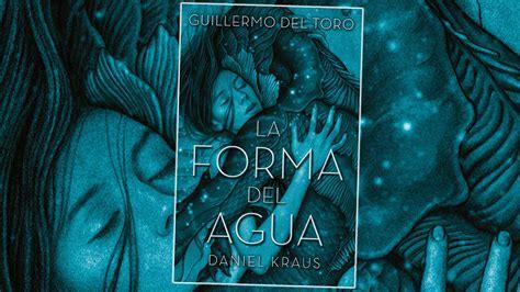 Comienza a leer La forma del agua de Guillermo del Toro y ...