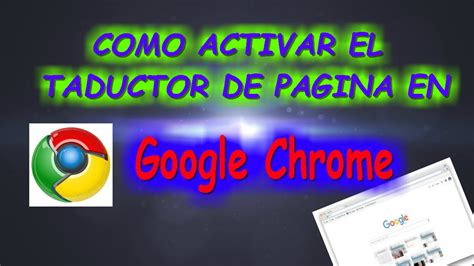 Como Activar el Traductor de Paginas en Google Chrome ...