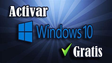 Como Activar Windows 10 32 y 64 bits | Todas las versiones ...