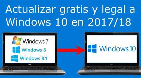 Como actualizar tu PC Windows 10 gratis y legal en 2017 y 2018