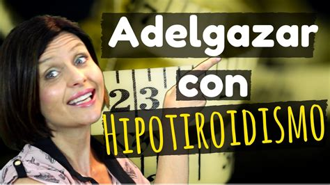 Como adelgazar si tengo hipotiroidismo    YouTube