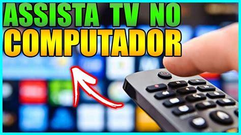 COMO ASSISTIR TV NO PC DE GRAÇA  Todos os canais    YouTube