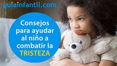Cómo ayudar al niño a combatir la TRISTEZA | 12 meses, 12 ...