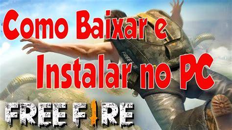 COMO BAIXAR, INSTALAR E JOGAR FREE FIRE NO PC   PT:BR ...