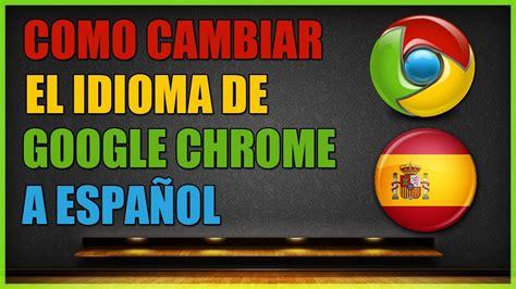 Como cambiar el idioma de google chrome a español   YouTube