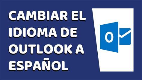 Cómo Cambiar el Idioma de Outlook de Inglés a Español 2020 ...
