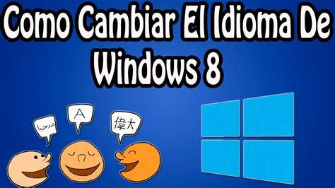 Como Cambiar El Idioma De Windows 8 [HD]   YouTube